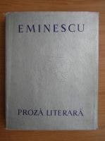 Anticariat: Mihai Eminescu - Proza literara (format mare)