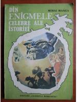 Anticariat: Mihai Manea - Din enigmele celebre ale istoriei