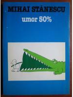 Anticariat: Mihai Stanescu - Umor 50%