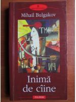 Anticariat: Mihail Bulgakov - Inima de caine