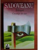 Anticariat: Mihail Sadoveanu - Baltagul. Creanga de aur