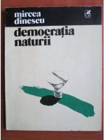 Anticariat: Mircea Dinescu - Democratia naturii