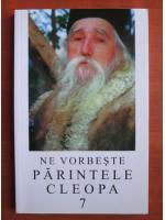 Anticariat: Ne vorbeste parintele Cleopa (volumul 7)