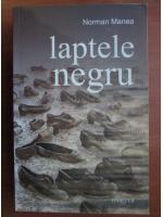 Norman Manea - Laptele negru (ed. Hasefer, 2010)