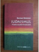 Norman Solomon - Iudaismul. Foarte scurta introducere