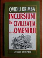 Anticariat: Ovidiu Drimba - Incursiuni in civilizatia omenirii (volumul 3)