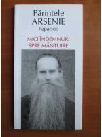 Anticariat: Parintele Arsenie Papacioc - Mici indemnuri spre mantuire