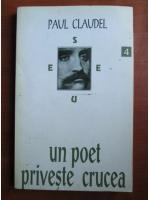 Anticariat: Paul Claudel - Un poet priveste crucea