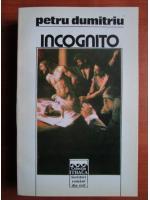 Anticariat: Petru Dumitriu - Incognito