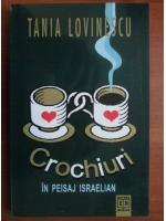 Tania Lovinescu - Crochiuri in peisaj israelian