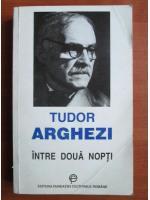 Anticariat: Tudor Arghezi - Intre doua nopti