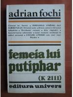 Anticariat: Adrian Fochi - Femeia lui Putiphar