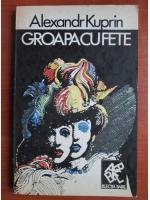 Anticariat: Alexandr Kuprin - Groapa cu fete