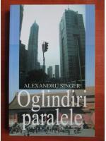 Alexandru Singer - Oglindiri paralele