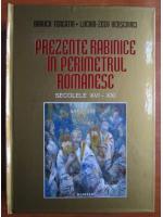 Anticariat: Baruch Tercatin - Prezente rabinice in perimetrul romanesc secolele XVI-XXI