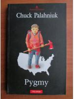 Anticariat: Chuck Palahniuk - Pygmy