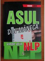 Duane Lakin - Asul din maneca vinde prin NLP