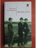 Anticariat: Enrique Vila Matas - Bartleby and co