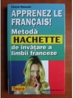Anticariat: Francois Makowski - Metoda Hachette de invatare a limbii franceze