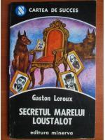 Anticariat: Gaston Leroux - Secretul marelui Loustalot