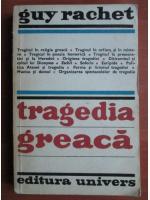 Anticariat: Guy Rachet - Tragedia greaca