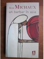 Henri Michaux - Un barbar in Asia