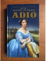 Anticariat: Honore de Balzac - Adio