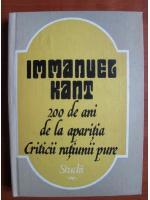Anticariat: Immanuel Kant. 200 de ani de la aparitia ciriticii ratiunii pure. Studii