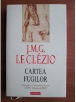 Anticariat: J. M. G. Le Clezio - Cartea fugilor