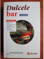 J. R. Moehringer - Dulcele bar. Memorii