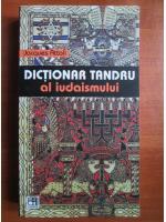 Jacques Attali - Dictionar tandru al iudaismului
