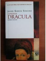 Anticariat: Javier Garcia Sanchez - Contesa Dracula
