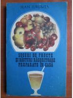 Anticariat: Jean Jurubita - Sucuri de fructe si bauturi racoritoare preparate in casa