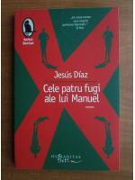 Anticariat: Jesus Diaz - Cele patru fugi ale lui Manuel