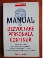 Anticariat: Jim Clemmer - Manual de dezvoltare personala continua