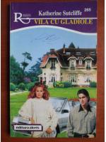 Anticariat: Katherine Sutcliffe - Vila cu gladiole