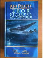 Ken Follett - Zbor deasupra Atlanticului
