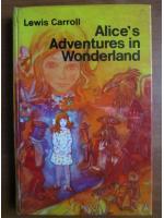 Lewis Carroll - Alice`s adventures in Wonderland