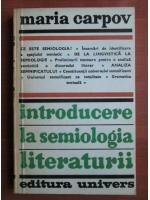 Anticariat: Maria Carpov - Introducere la semiologia literaturii