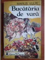 Anticariat: Marius Vulpe - Bucataria de vara
