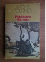 Anticariat: Michel Tournier - Picatura de aur