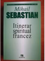 Mihail Sebastian - Itinerar spiritual francez