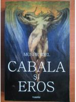 Anticariat: Moshe Idel - Cabala si Eros