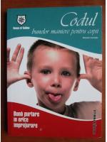 Nessia Laniado - Codul bunelor maniere pentru copii, buna purtare in orice imprejurare