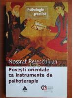 Anticariat: Nossrat Peseschkian - Povesti orientale ca instrumente de psihoterapie