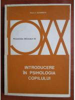 Anticariat: Paul A. Osterrieth - Introducere in psihologia copilului