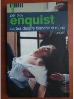 Anticariat: Per Olov Enquist - Cartea despre Blanche si Marie