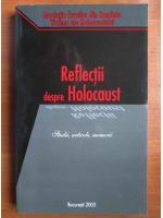 Reflectii despre Holocaust. Studii, articole, memorii