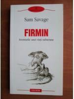 Anticariat: Sam Savage - Firmin. Aventurile unei vieti subterane