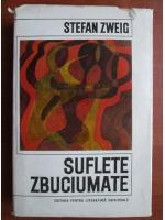 Anticariat: Stefan Zweig - Suflete zbuciumate